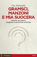 Gramsci, Manzoni e mia suocera